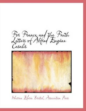For France and the Faith Letters of Alfred Eug Ne Casalis