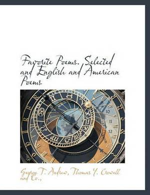 Favorite Poems. Selected and English and American Poems