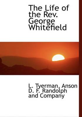 The Life of the REV. George Whitefield