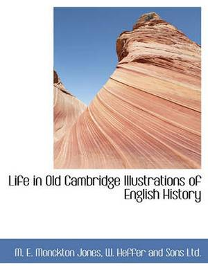 Life in Old Cambridge Illustrations of English History