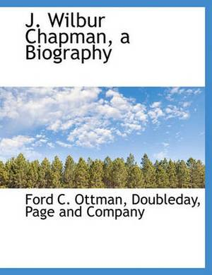 J. Wilbur Chapman, a Biography
