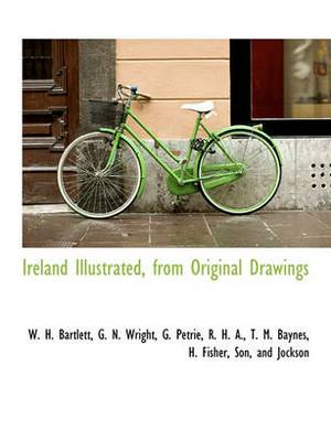 Ireland Illustrated, from Original Drawings