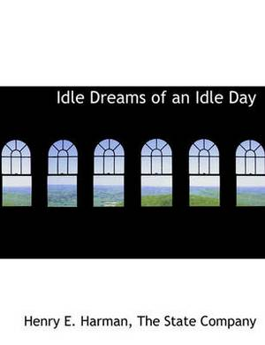 Idle Dreams of an Idle Day