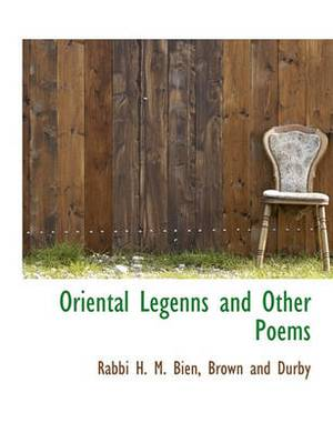 Oriental Legenns and Other Poems