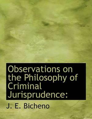 Observations on the Philosophy of Criminal Jurisprudence