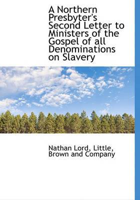 A Northern Presbyter's Second Letter to Ministers of the Gospel of All Denominations on Slavery