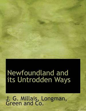 Newfoundland and Its Untrodden Ways