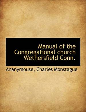 Manual of the Congregational Church Wethersfield Conn.
