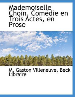 Mademoiselle Choin, Com Die En Trois Actes, En Prose