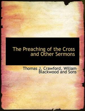 The Preaching of the Cross and Other Sermons