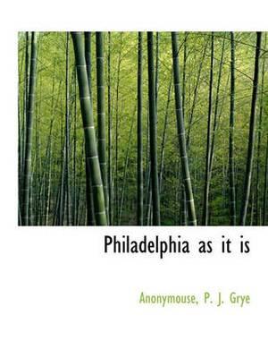 Philadelphia as It Is