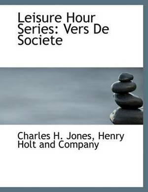 Leisure Hour Series: Vers de Societe