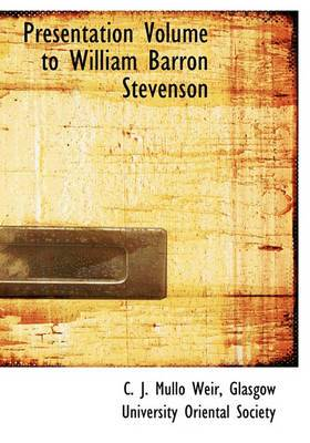 Presentation Volume to William Barron Stevenson