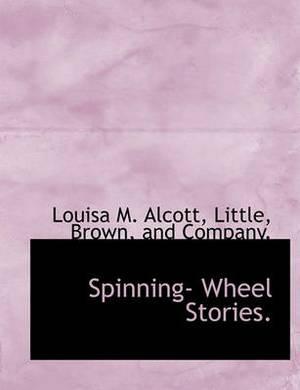 Spinning- Wheel Stories.