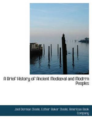 A Brief History of Ancient Mediaeval and Modrrn Peoples