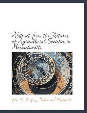 Abstract from the Returns of Agricultural Societies in Massachusetts