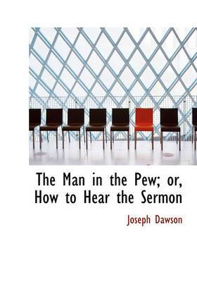 The Man in the Pew; Or, How to Hear the Sermon