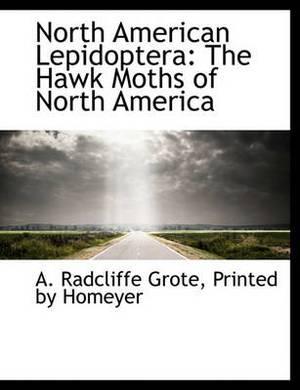 North American Lepidoptera: The Hawk Moths of North America