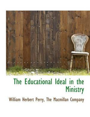 The Educational Ideal in the Ministry