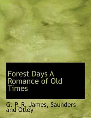 Forest Days a Romance of Old Times