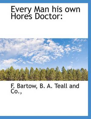 Every Man His Own Hores Doctor