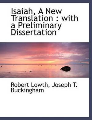 Isaiah, a New Translation: With a Preliminary Dissertation