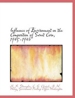 Influence of Environment on the Composition of Sweet Corn, 1905-1908