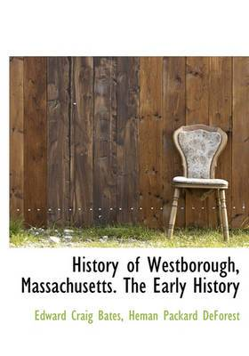 History of Westborough, Massachusetts. the Early History