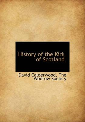 History of the Kirk of Scotland