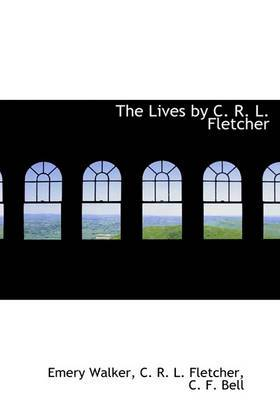 The Lives by C. R. L. Fletcher