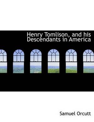 Henry Tomlison, and His Descendants in America
