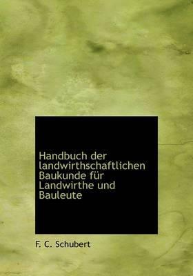 Handbuch Der Landwirthschaftlichen Baukunde Fur Landwirthe Und Bauleute