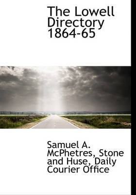 The Lowell Directory 1864-65