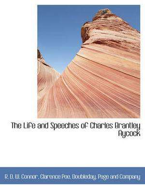 The Life and Speeches of Charles Brantley Aycock