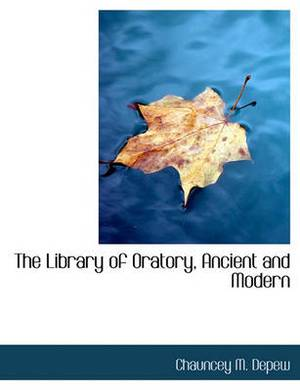 The Library of Oratory, Ancient and Modern