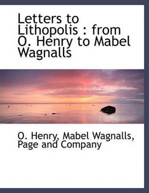 Letters to Lithopolis: From O. Henry to Mabel Wagnalls