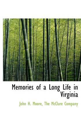 Memories of a Long Life in Virginia