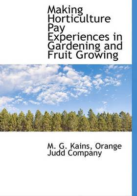 Making Horticulture Pay Experiences in Gardening and Fruit Growing