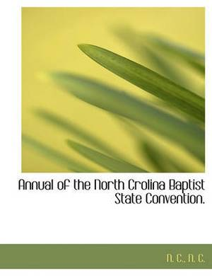 Annual of the North Crolina Baptist State Convention.