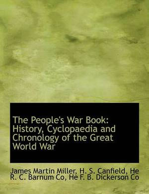 The People's War Book: History, Cyclopaedia and Chronology of the Great World War