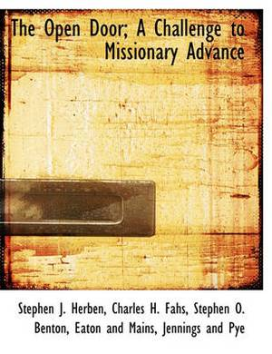 The Open Door; A Challenge to Missionary Advance