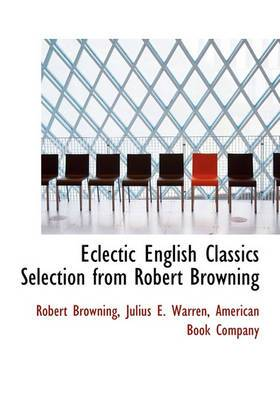 Eclectic English Classics Selection from Robert Browning