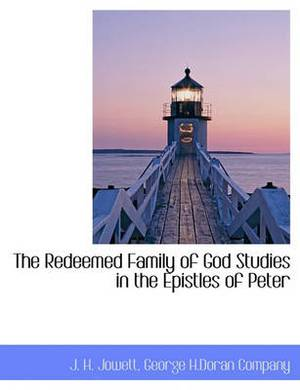 The Redeemed Family of God Studies in the Epistles of Peter