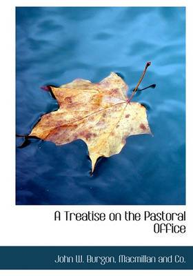 A Treatise on the Pastoral Office