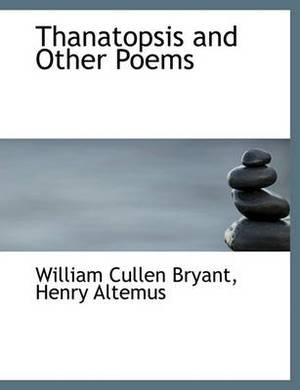 Thanatopsis and Other Poems