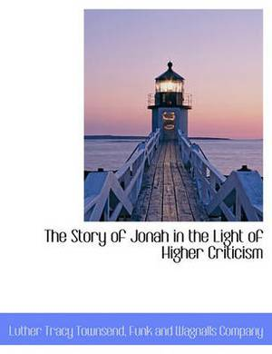 The Story of Jonah in the Light of Higher Criticism