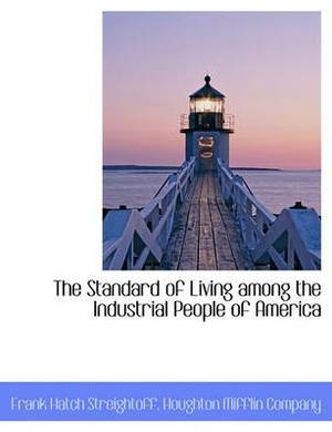 The Standard of Living Among the Industrial People of America