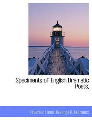 Speciments of English Dramatic Poets,