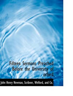 Fifteen Sermons Preached Before the University of Orford