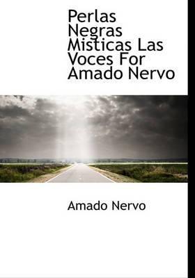 Perlas Negras Misticas Las Voces for Amado Nervo